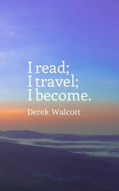 I read; I travel; I become