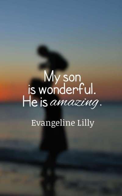 My son is wonderful. He is amazing.