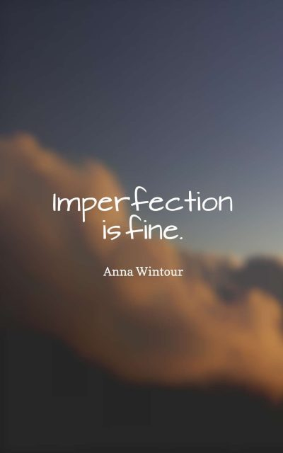 Imperfection is fine.