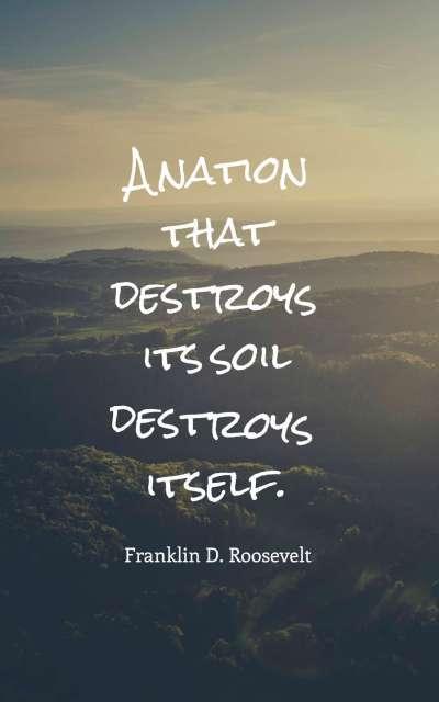 a nation that destroys its soil destroys itself