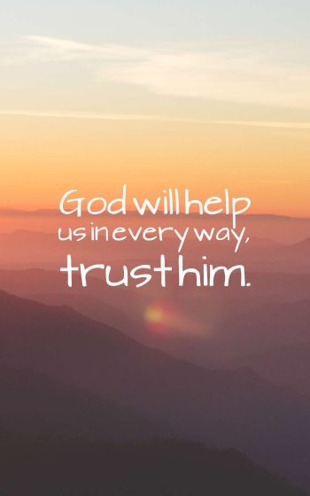God will help us in every way, trust Him.