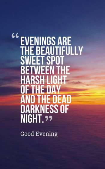 Inspirational Evening Quotes