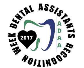 "Dental Assistants Recognition Week 2017 ""Patient focused with passion and purpose."""