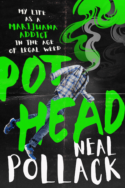 Pothead: My Life as a Marijuana Addict in the Age of Legal Weed E-Book