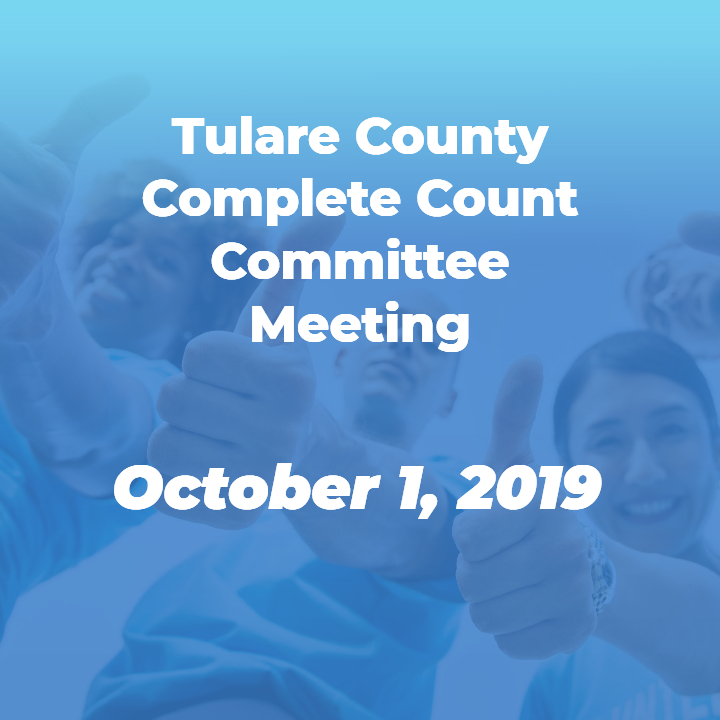 Tulare County Census Meeting 10 1 19 Tulare Complete Count Committee