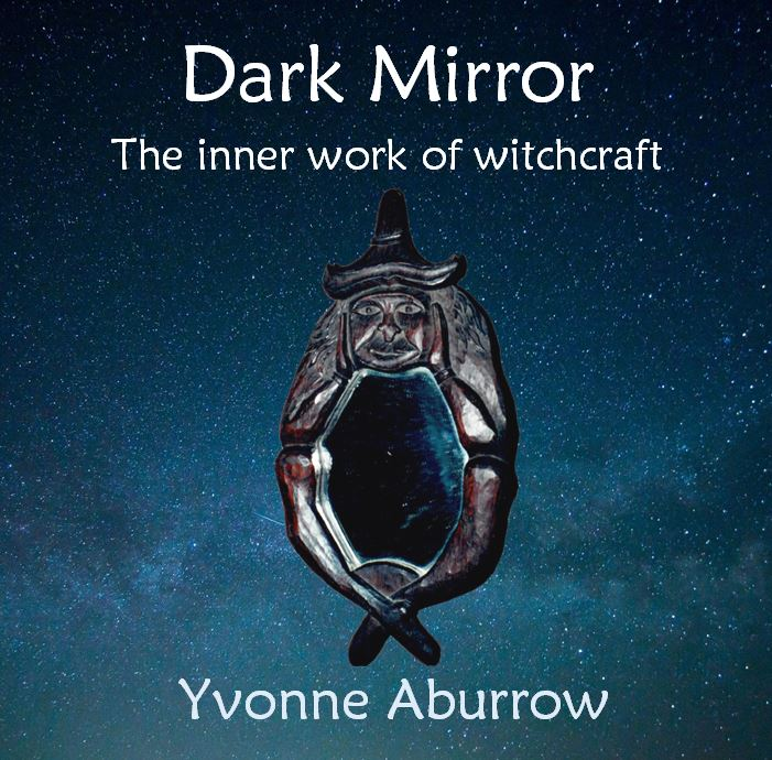 Dark Mirror: the Inner Work of Witchcraft, by Yvonne Aburrow