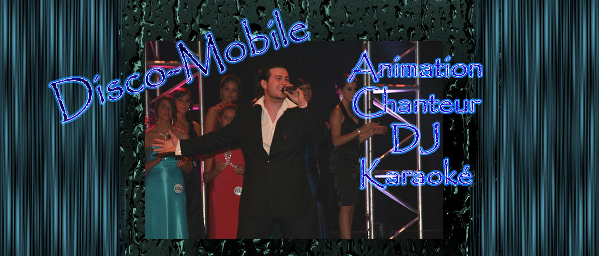 Permalien vers: Disco-Mobile, Animation, Karaoké, Chanteur & DJ