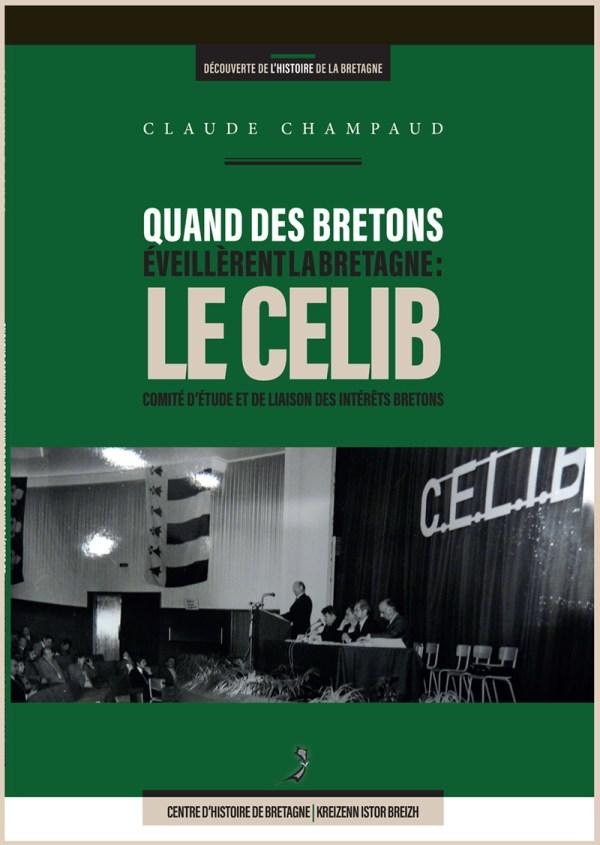 © CHB-KIB Couverture du livre Quand les Bretons éveillèrent la Bretagne: Le CELIB de Claude Champaud
