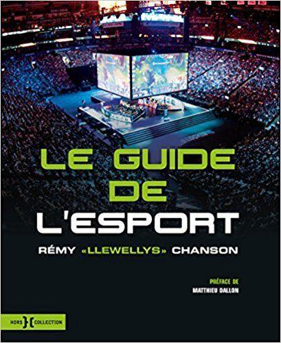 """Couverture du livre """"Le guide de l'esport"""". Auteur Rémy CHANSON."""