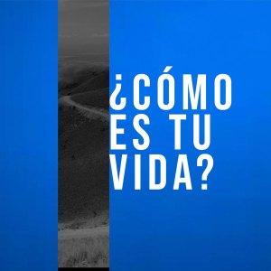 ¿CÓMO ES TU VIDA? – Efraín González