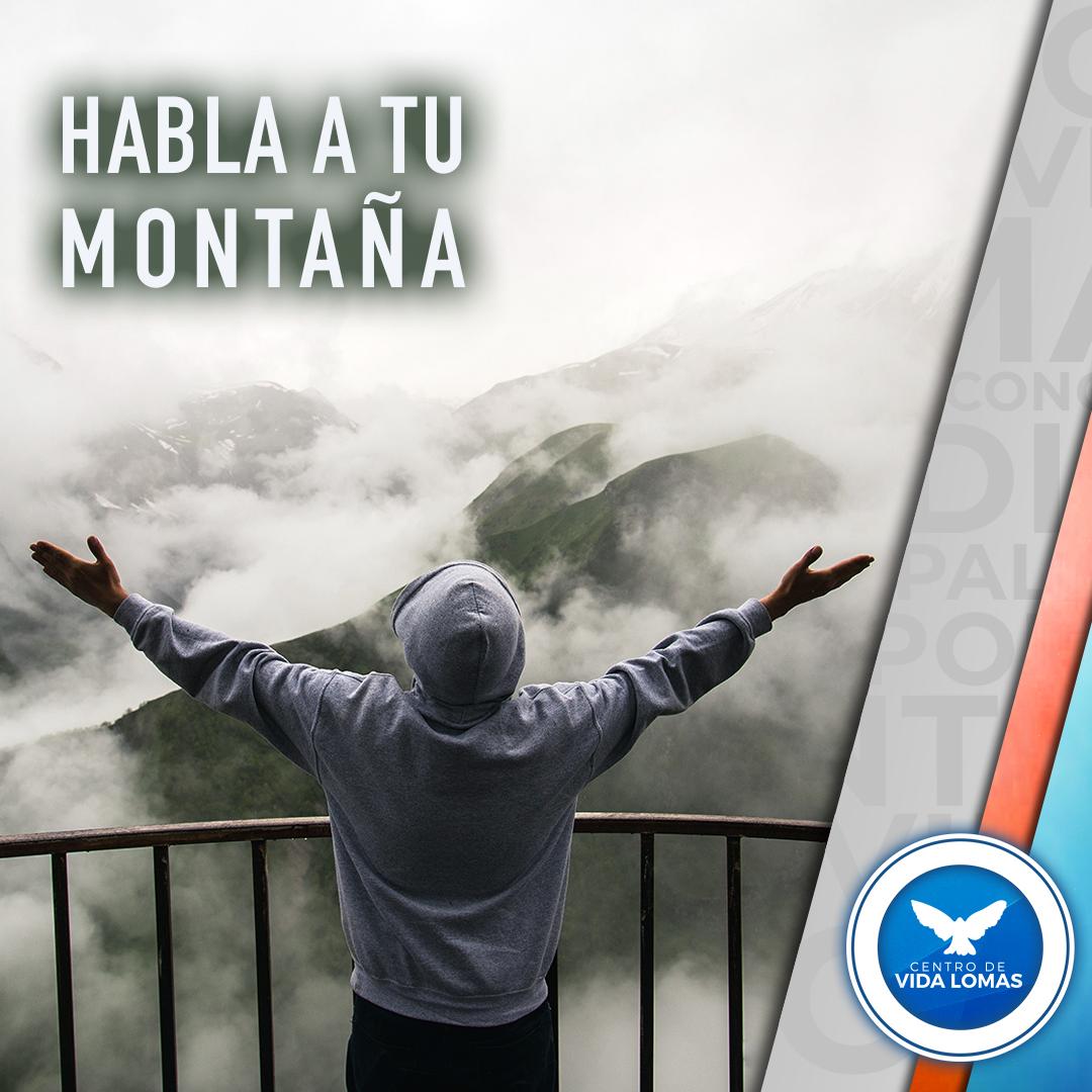 Habla a tu montaña