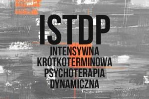 Intensywna Krótkoterminowa Psychoterapia Dynamiczna ISTDP