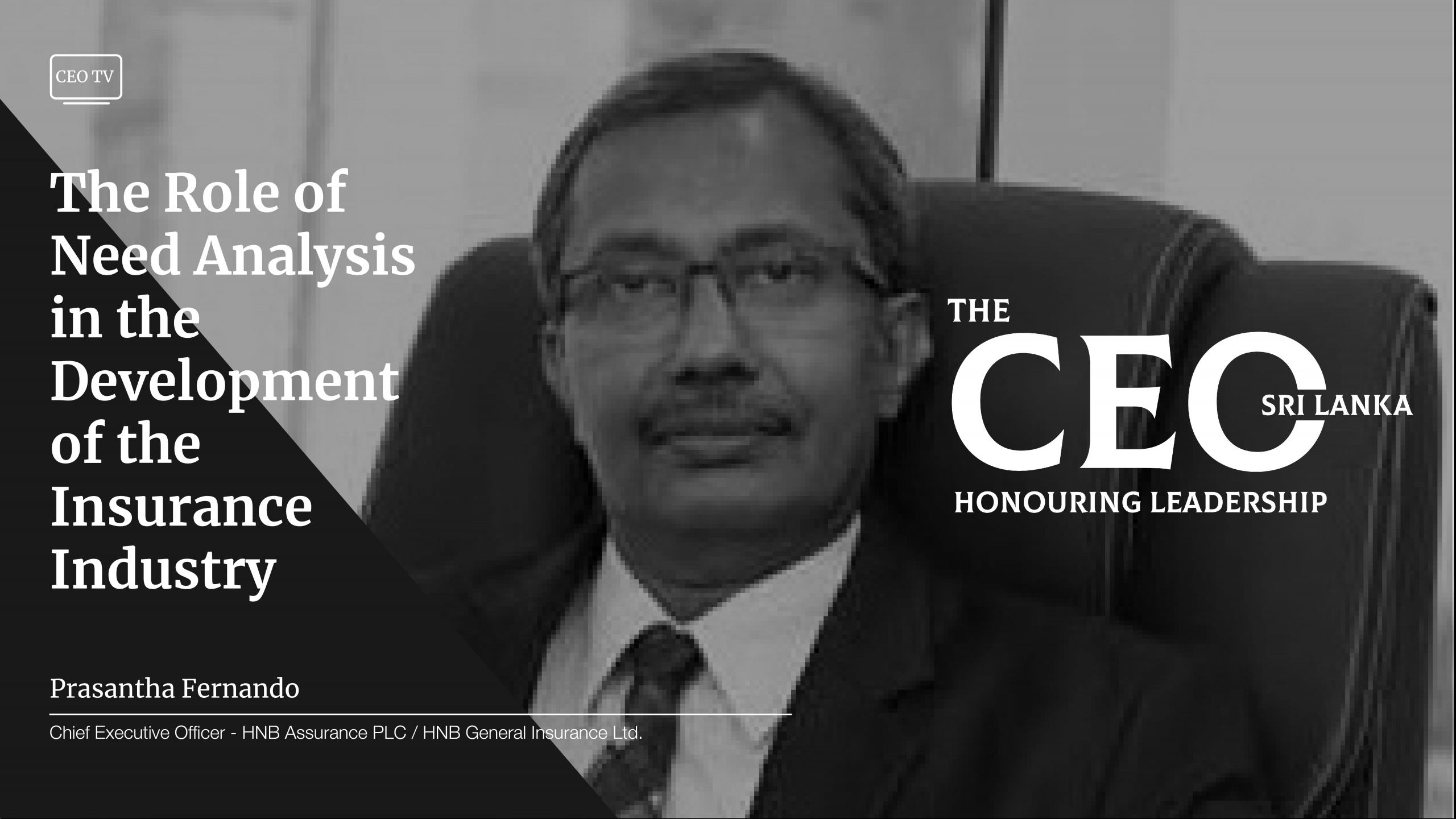 An interview with Mr. Prasantha Fernando, the CEO of HNB Assurance PLC and HNB General Insurance Ltd