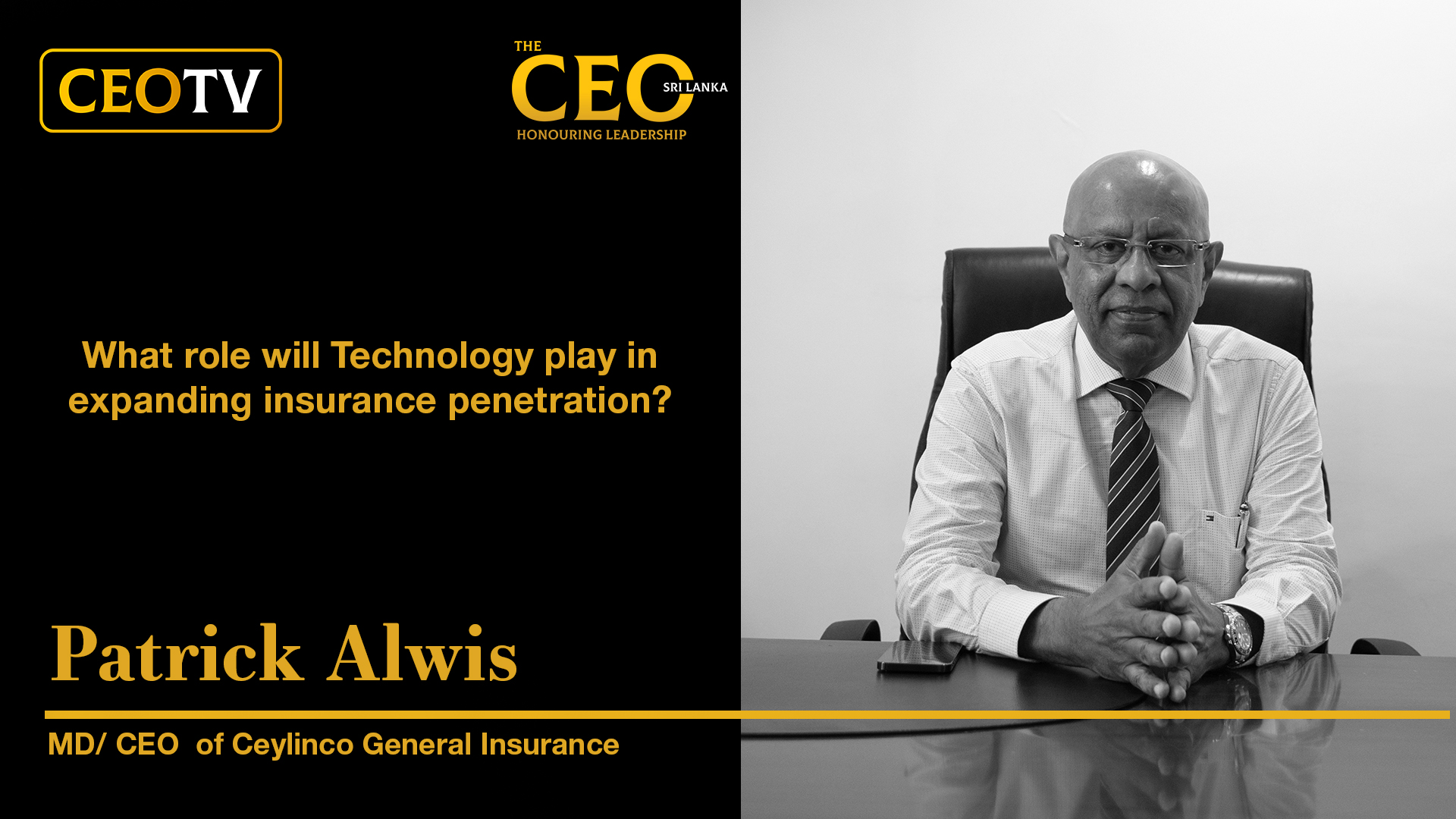CEO TV – An interview with Mr. Patrick Alwis , the CEO/ MD of Ceylinco General Insurance