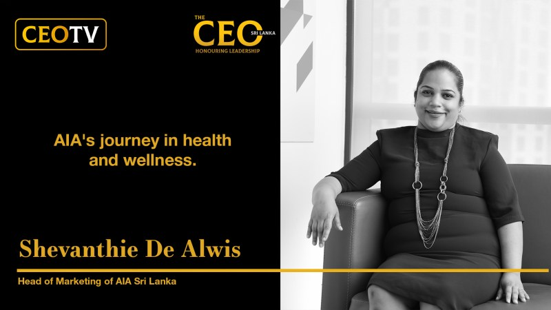 CEO TV – An interview with Ms. Shevanthie De Alwis, the Head of Marketing of AIA Sri Lanka
