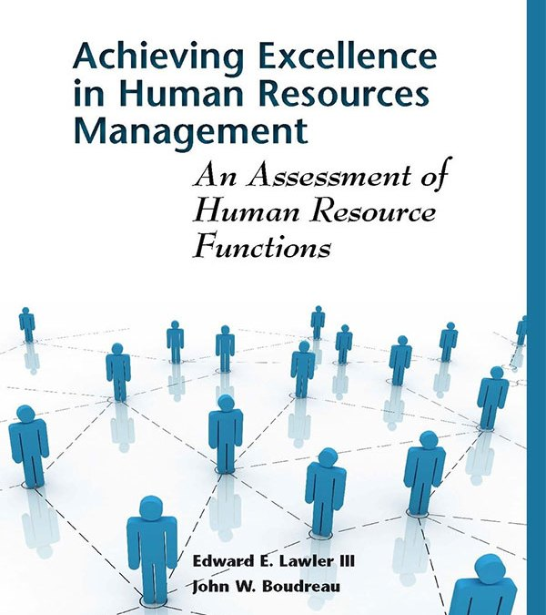 Human Resource Excellence: An Assessment of Strategies and Trends