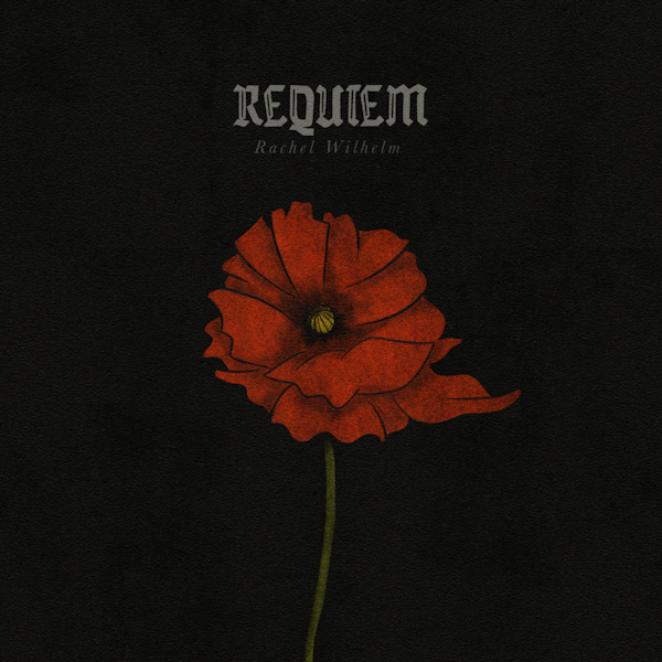 Requiem by Rachel Wilhelm