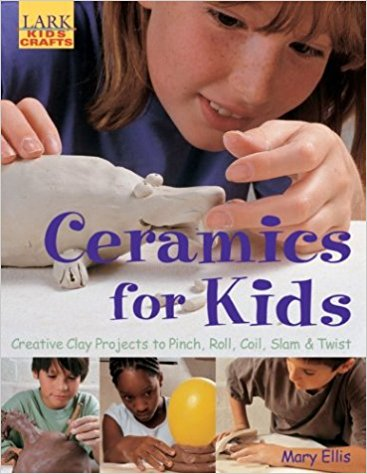 Ceramics for Kids by Mary Ellis