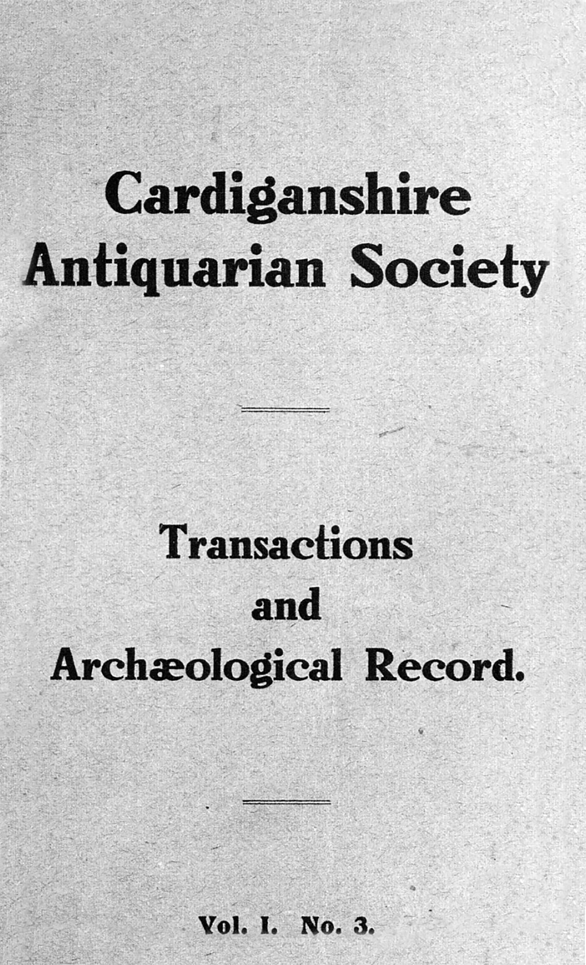Transactions of the Cardiganshire Antiquarian Society and archaeological Record - Volume 1 Part 3