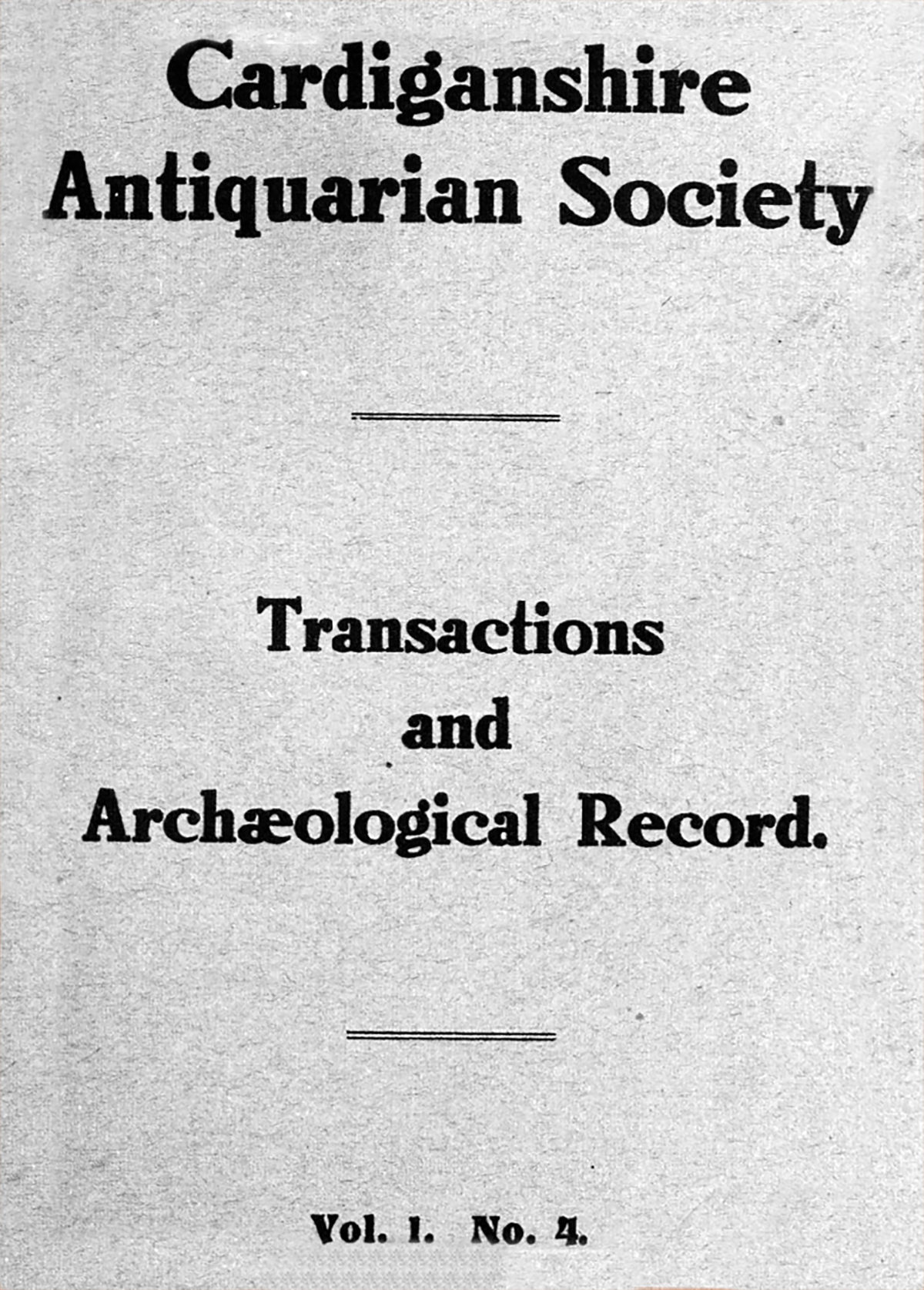 Transactions of the Cardiganshire Antiquarian Society and archaeological Record - Volume 1 Part 4