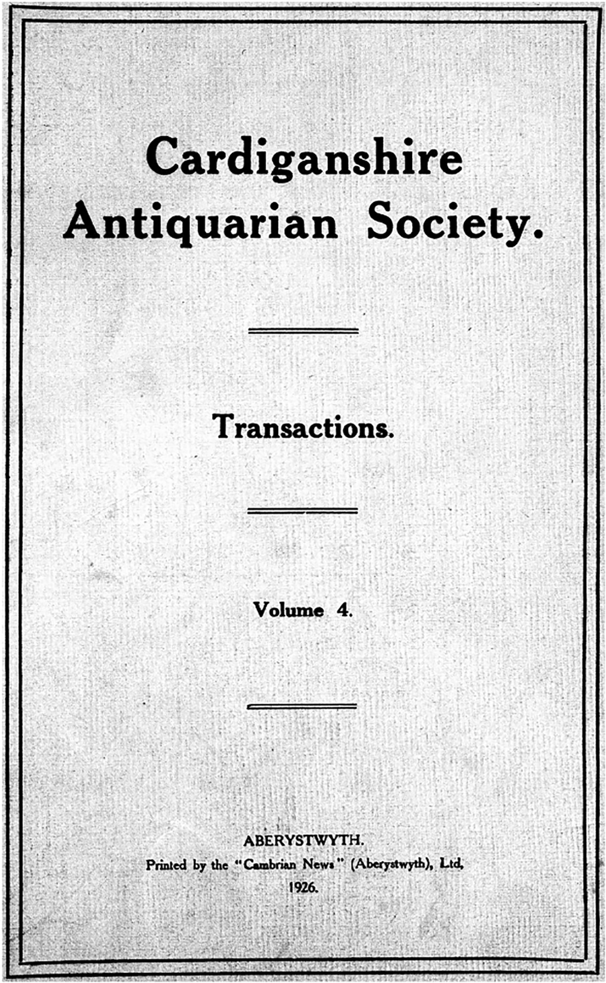 Transactions of the Cardiganshire Antiquarian Society and archaeological Record - Volume 4