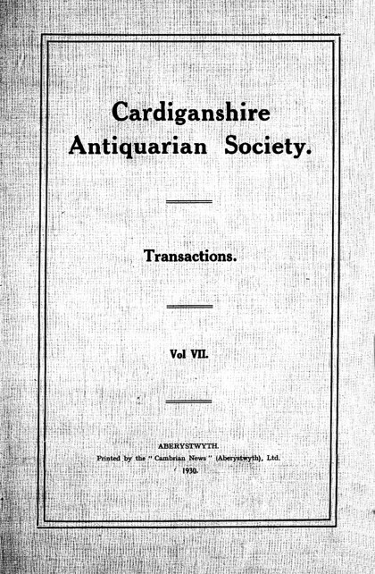 Transactions of the Cardiganshire Antiquarian Society and archaeological Record - Volume 7