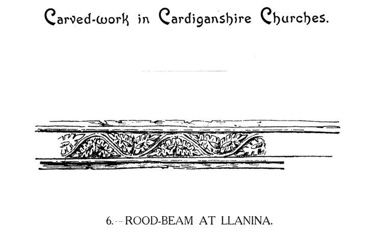 Carved-work in Cardiganshire Churches - Rood-beam at Llanina