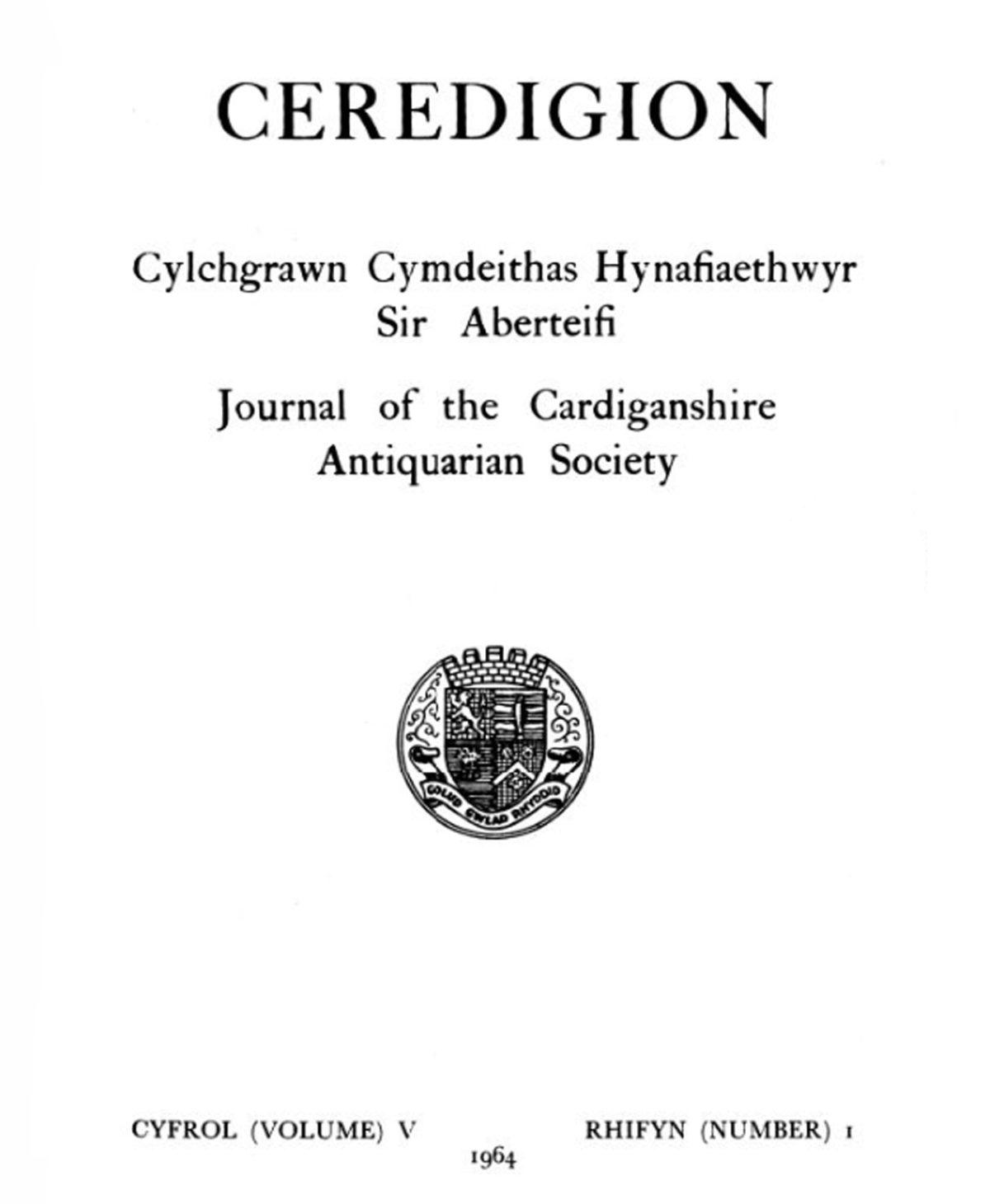 Ceredigion – Cylchgrawn Cymdeithas Hynafiaethwyr Sir Aberteifi, 1964 Cyfrol V Rhifyn I