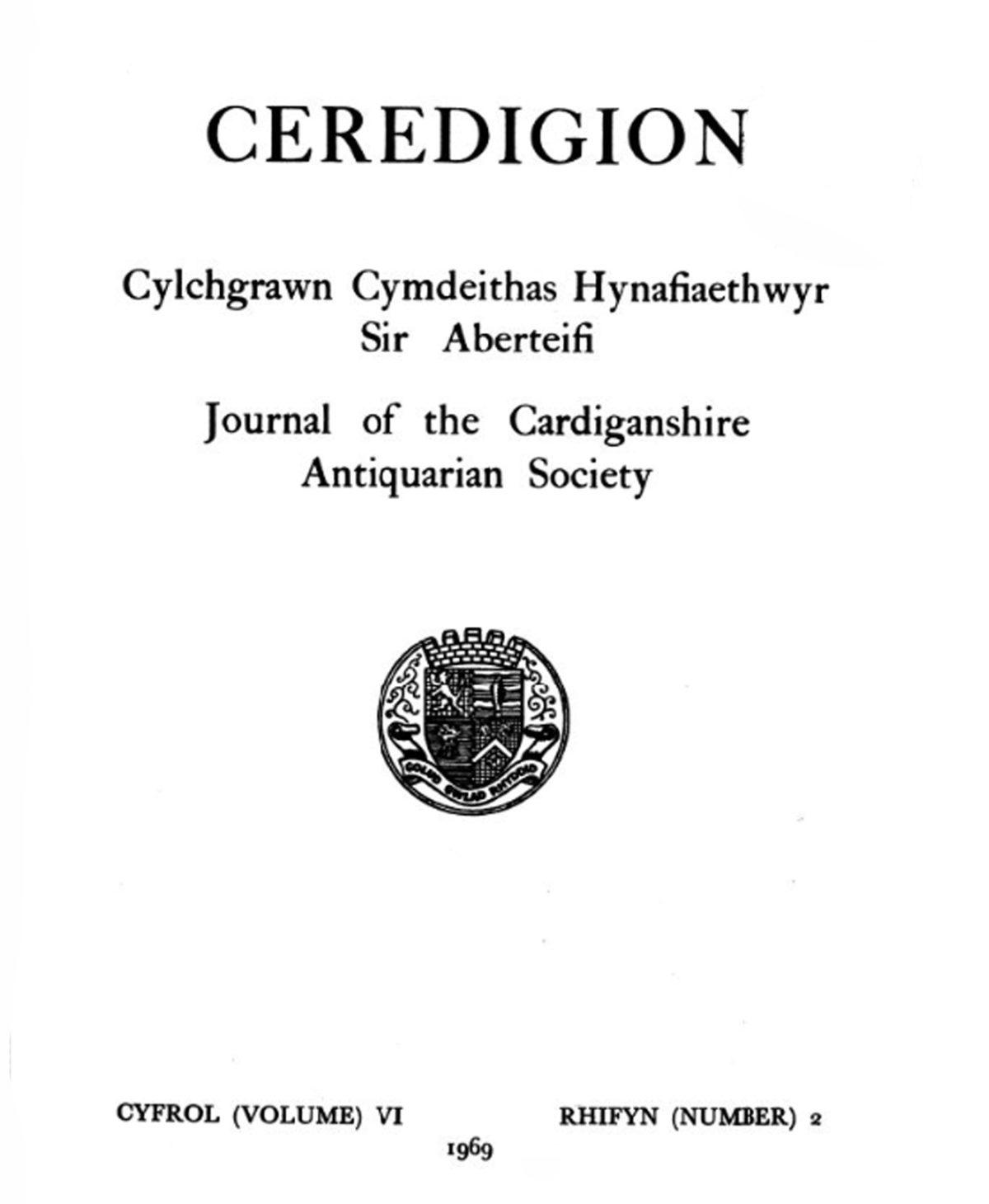 Ceredigion – Cylchgrawn Cymdeithas Hynafiaethwyr Sir Aberteifi, 1969 Cyfrol VI Rhifyn 2