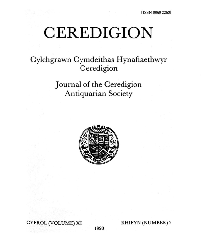 Ceredigion – Cylchgrawn Cymdeithas Hynafiaethwyr Sir Aberteifi, 1990 Cyfrol XI Rhifyn 2