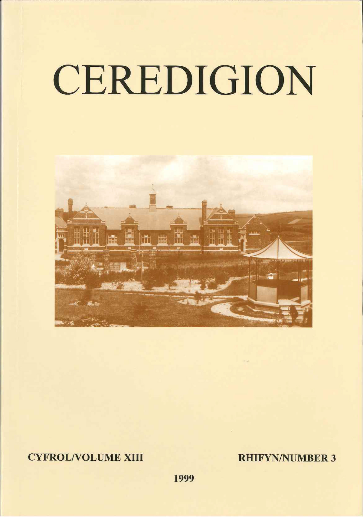 Ceredigion Journal of the Ceredigion Antiquarian Society Vol XIII, No 3 1999 - ISBN 0069 2263