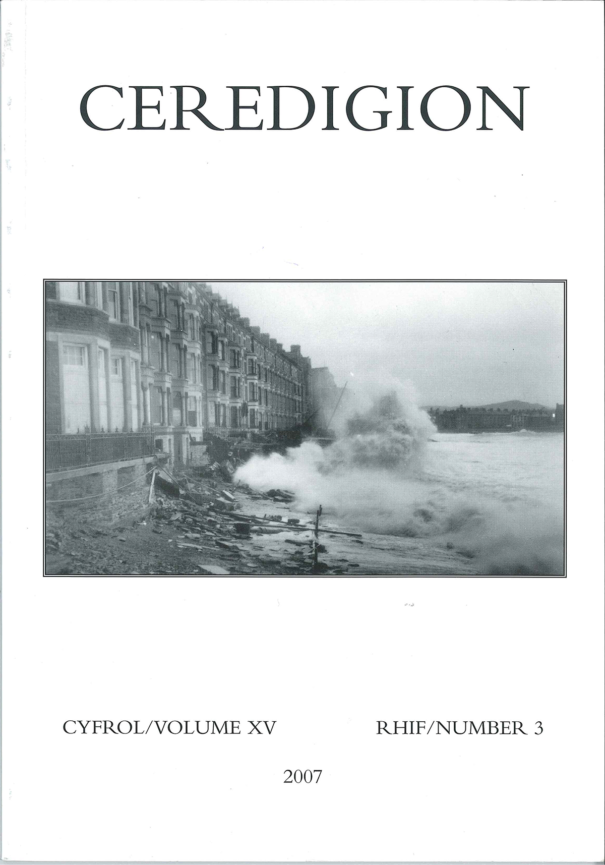 Ceredigion - Journal of the Ceredigion Historical Society Vol XV, No 3, 2007 - ISBN 0069 2263