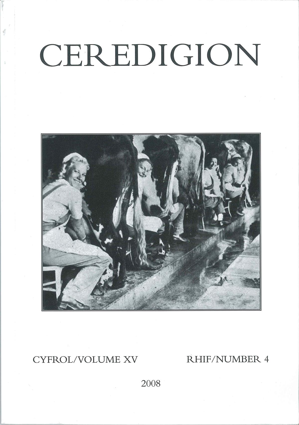 Ceredigion - Journal of the Ceredigion Historical Society Vol XV, No 4, 2008 - ISBN 0069 2263
