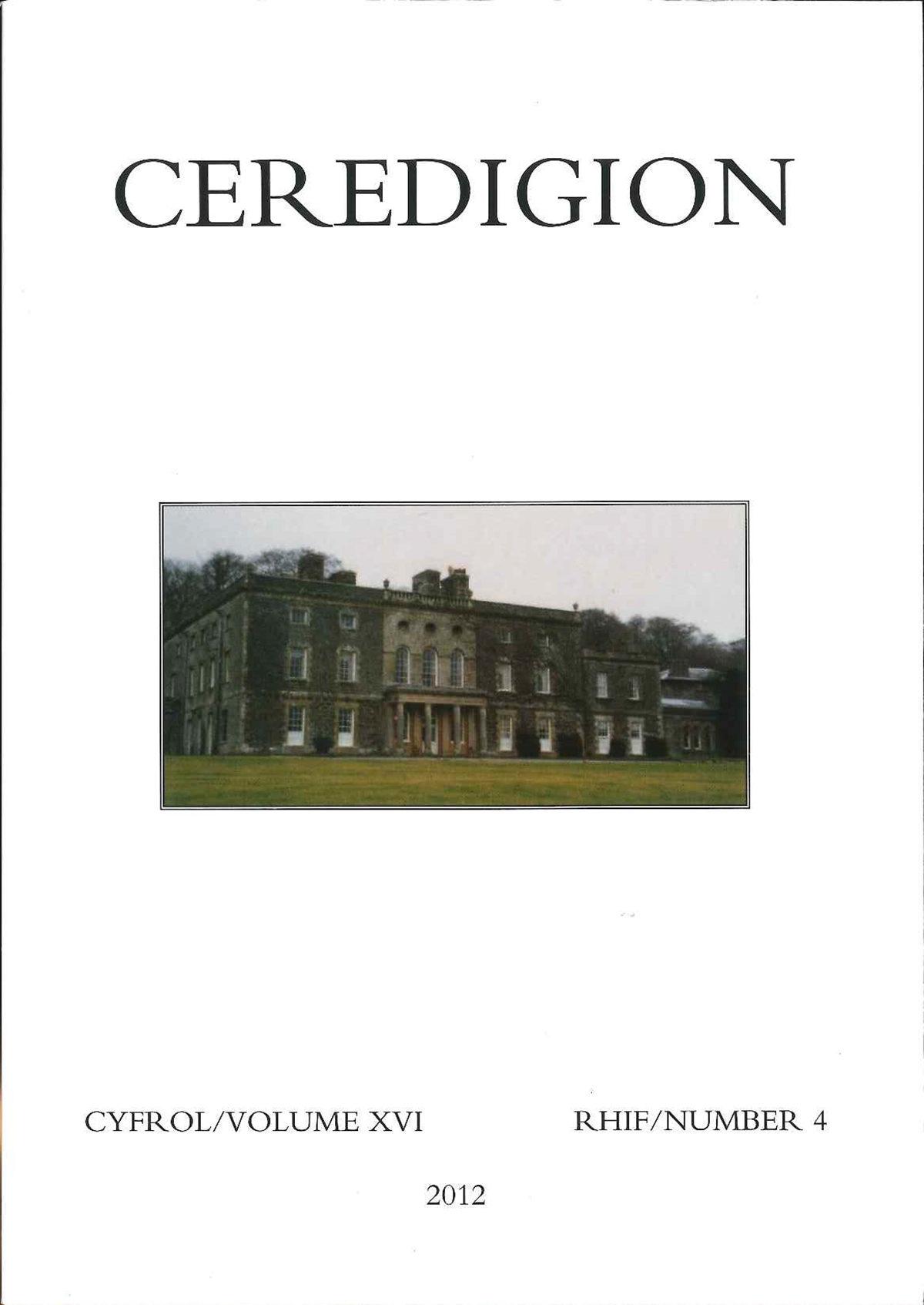 Ceredigion - Cylchgrawn Cymdeithas Hanes Ceredigion, Cyfrol XVI, Rhifyn 4, 2012 - ISBN 0069 2263