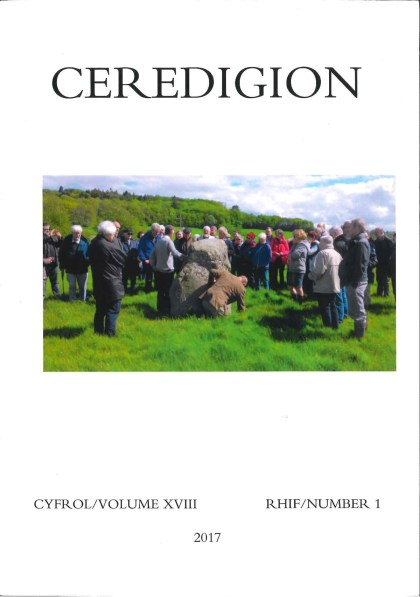 Ceredigion Journal of the Ceredigion Historical Society Vol XVIII, No I 2017 - ISBN 0069 2263