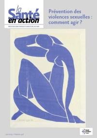La Santé en action, Juin 2019, n°448 Prévention des violences sexuelles : comment agir ?