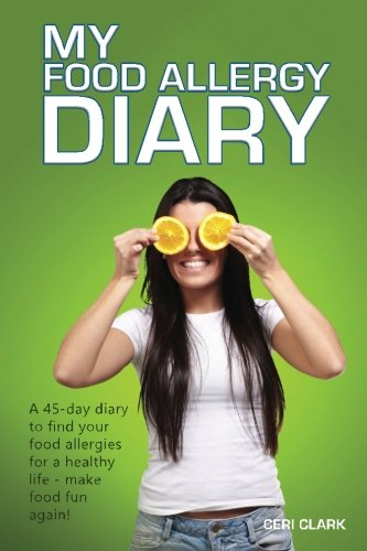 My Food Allergy Diary: A 45-day diary to find your food allergies and intolerances for a healthy life – make food fun again! (Journals for Life)