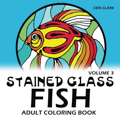 Stained Glass Fish Adult Coloring Book (Fish adult coloring books) (Volume 3)