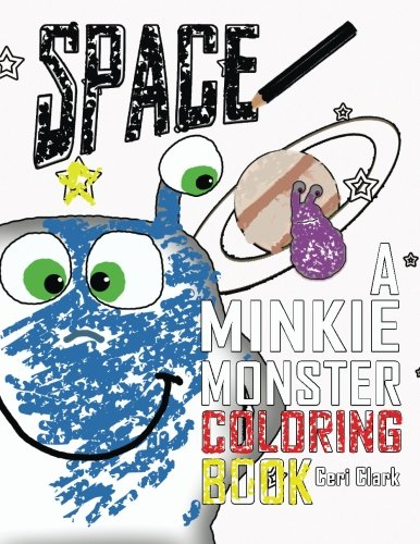 Space: A Minkie Monster Coloring Book