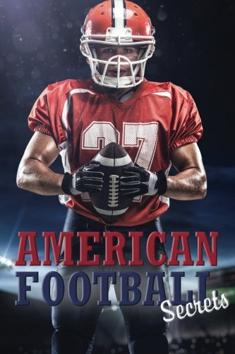 American Football Secrets: A Password Keeper and Organizer for American Football Fans (Disguised Password Book Series)