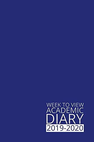 Week to View Academic Diary 2019-2020: Blue Weekly Diary for 2019-2020, Week to View (September to August) Planner (6×9 inch) (Clark Diaries & Journals)