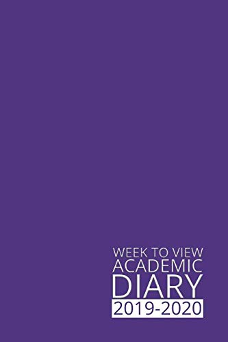 Week to View Academic Diary 2019-2020: Purple Weekly Diary for 2019-2020, Week to View (September to August) Planner (6×9 inch) (Clark Diaries & Journals)