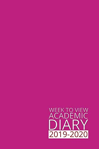Week to View Academic Diary 2019-2020: Pink Weekly Diary for 2019-2020, Week to View (September to August) Planner (6×9 inch) (Clark Diaries & Journals)