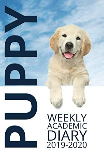 Puppy Weekly Academic Diary 2019-2020: Puppy Diary for 2019-2020, Week to View (September to August) Planner (6×9 inch) (Clark Diaries & Journals)