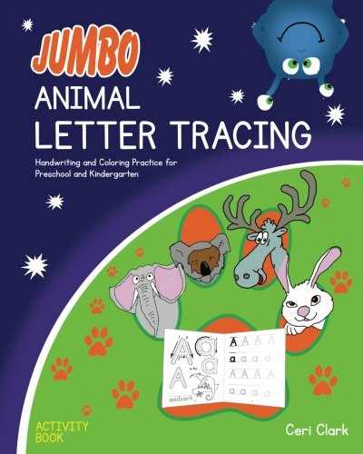 Jumbo Animal Letter Tracing Activity Book: Handwriting and Coloring Practice for Preschool and Kindergarten (Letter Tracing Practice) (Volume 2)