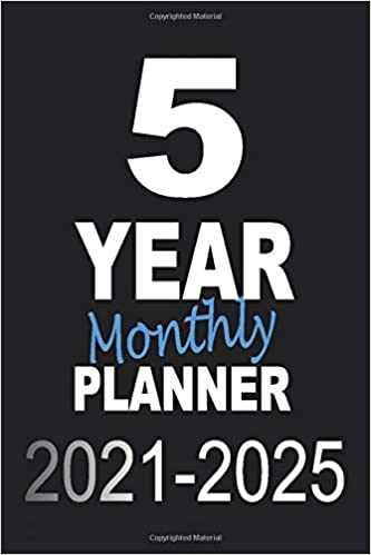 5 Year Monthly Planner 2021-2025: Begin Your Five Year Plan with this Month to View Diary (6×9 inch) (5 year diaries)
