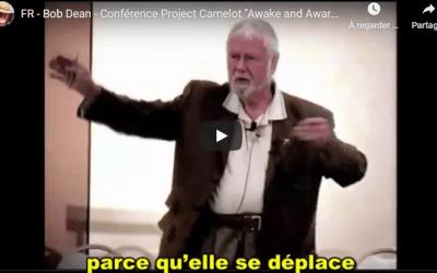 """Bob Dean – Conférence Projet Camelot – VSFR – """"Réveillez vous et prenez conscience"""" 2009"""