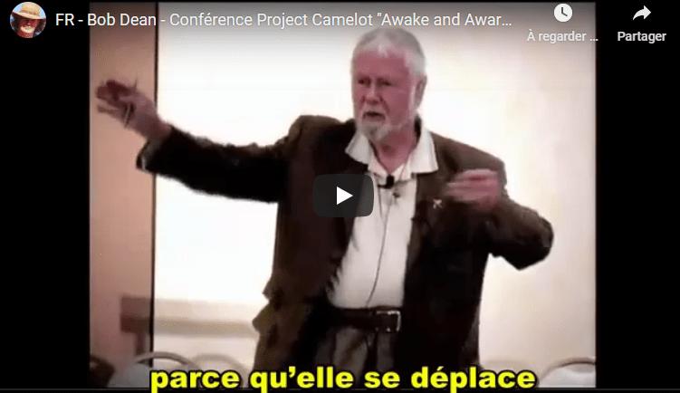 Bob Dean – Conférence Projet Camelot – VSFR – «Réveillez vous et prenez conscience» 2009