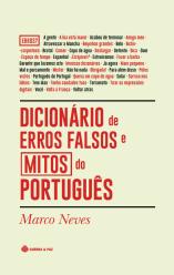 Dicionário de Erros Falsos e Mitos do Português (Lisboa, Guerra e Paz, 2018; 2.ª edição: 2019). Viagem pelos mitos linguísticos em voga na sociedade portuguesa.