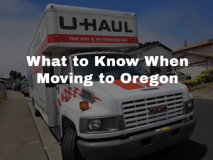 What to Know When Moving to Oregon